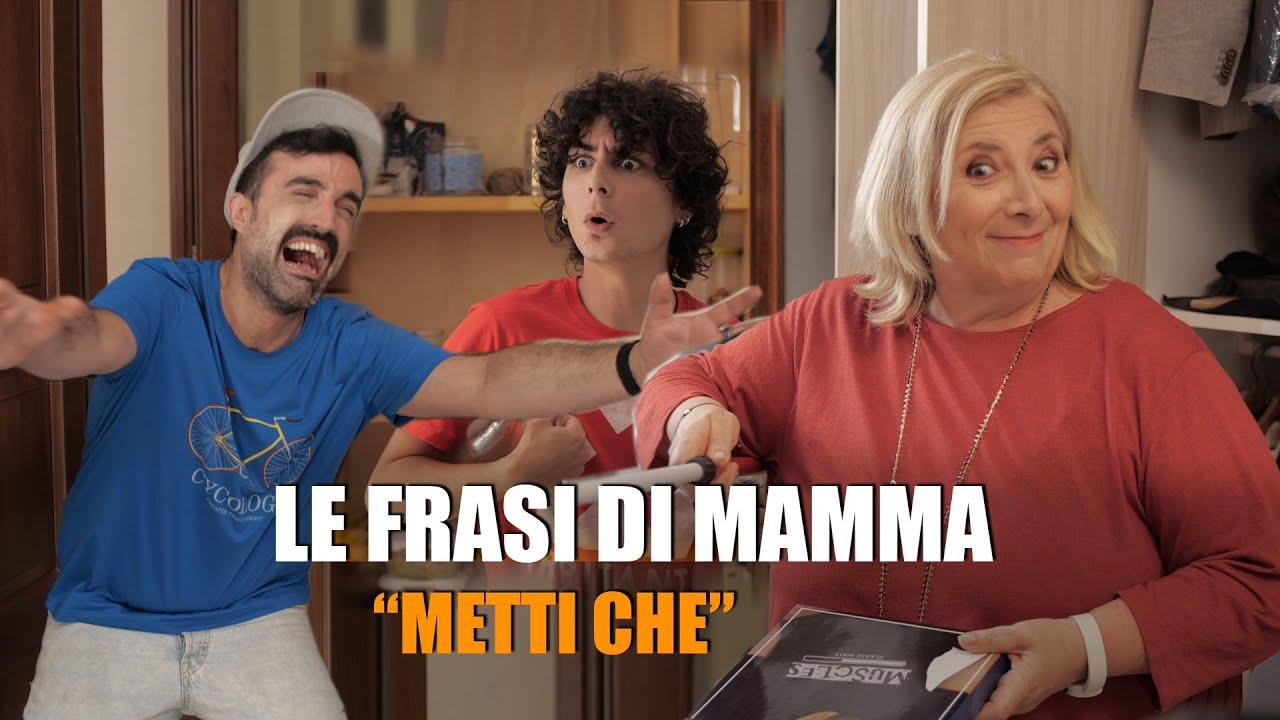 """Le frasi di MAMMA - """"METTI CHE"""""""