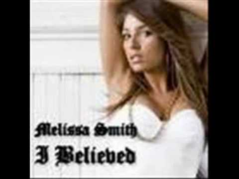 I Believe Melissa Smith
