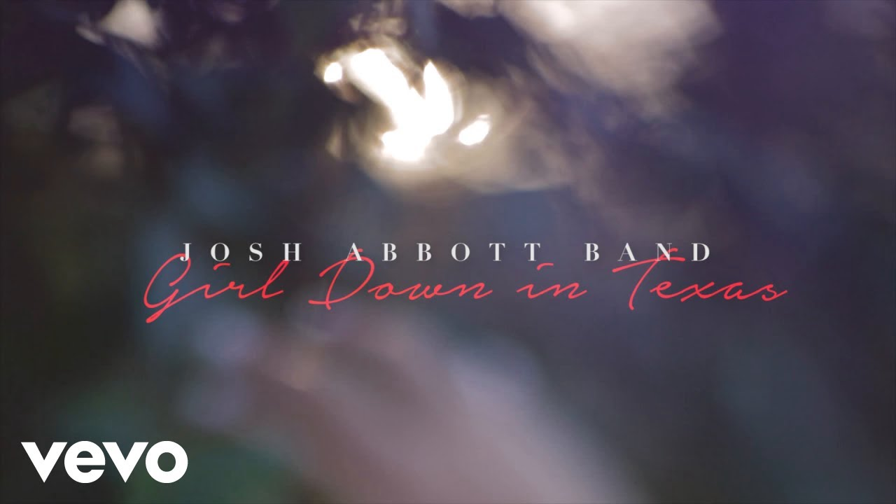 josh-abbott-band-girl-down-in-texas-joshabbottbandvevo
