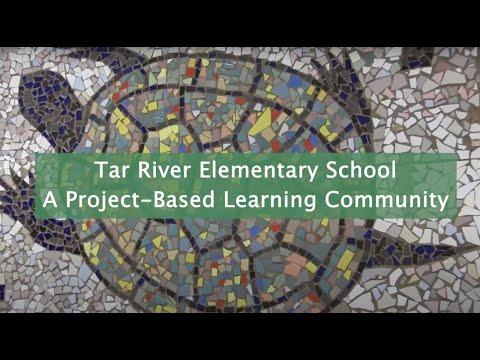 Tar River Elementary School: A Project-Based Learning Community