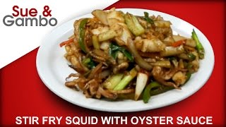 Stir Fry Squid with Oyster Sauce