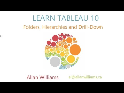 Tableau 10 : Vol 3 : Folders, Hierarchies and Drill Down