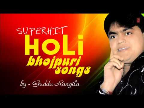 Guddu Rangila - Superhit Bhojpuri Holi Songs [ Audio Song ]