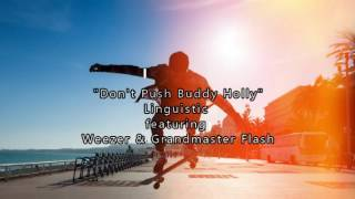 """""""Don't Push Buddy Holly"""" by Linguistic featuring Weezer & Grandmaster Flash"""