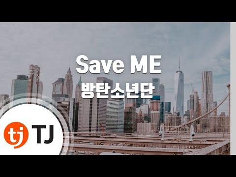 [TJ노래방] Save ME - 방탄소년단(BTS) / TJ Karaoke