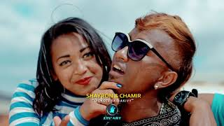 SHAYRON & CHAMIR // DOKOTERA SAKIVY // CLIP OFFICIEL 2018