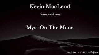 Myst on the Moor - Kevin MacLeod | Download Link