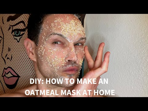 HOW TO MAKE A MOISTURE AND OATMEAL MASK AT HOME AND OTHER SKINCARE TIPS