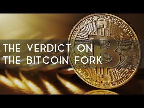 The Verdict on the Bitcoin Fork