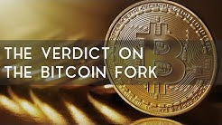 The Verdict on the Bitcoin Fork