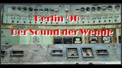 Berlin ´90 - Der Sound der Wende