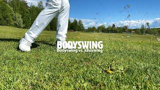 Bodyswing vs  käsiswing