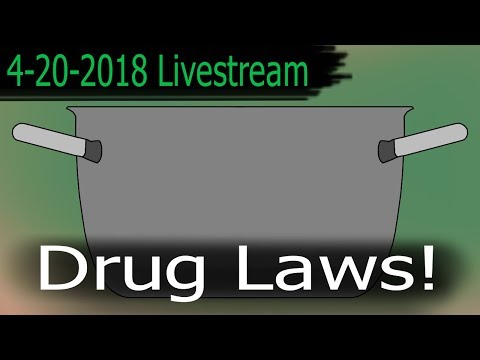 It's a 4/20 Drug Laws livestream - Lawsplaining Pot with Rekieta Law