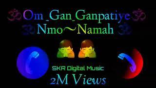 🔥🕉Om Gan Ganpati 🔥Namo Namah Best Ringtone by 🔥shivam satya