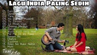 TUM HI HO Full Album Lagu India Paling Sedih Top 15 Lagu Terbaru