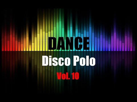 Disco Polo Dance Mix 2016 Vol. 10 (REMIX TOMMEK)