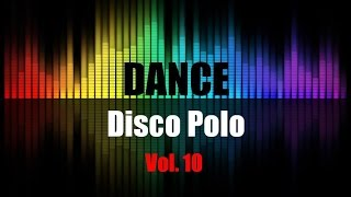 Disco Polo Dance Mix 2016 Vol. 10 (REMIX TOMMEK)