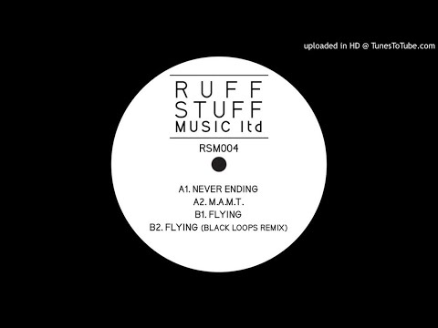 Ruff Stuff - Flying (Black Loops Remix)