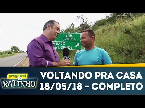 Voltando Pra Casa | Programa Do Ratinho (18/05/18)