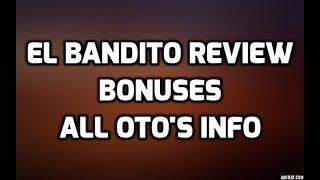 EL Bandito Review CLICKBANK SPECIAL BONUS & All OTO Information