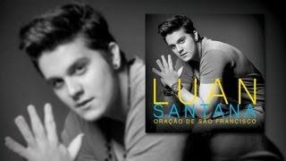 Baixar Luan Santana - Oração de São Francisco (Áudio original)