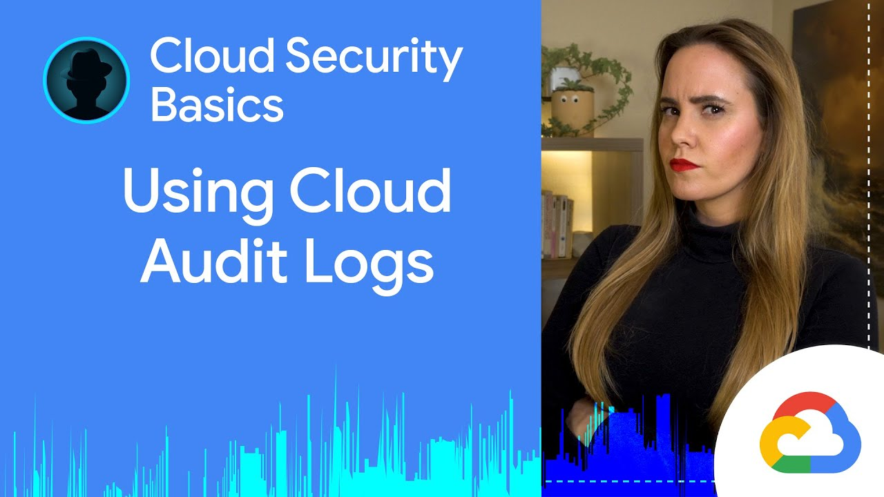 How to Use Cloud Logging  To Detect Security Breaches