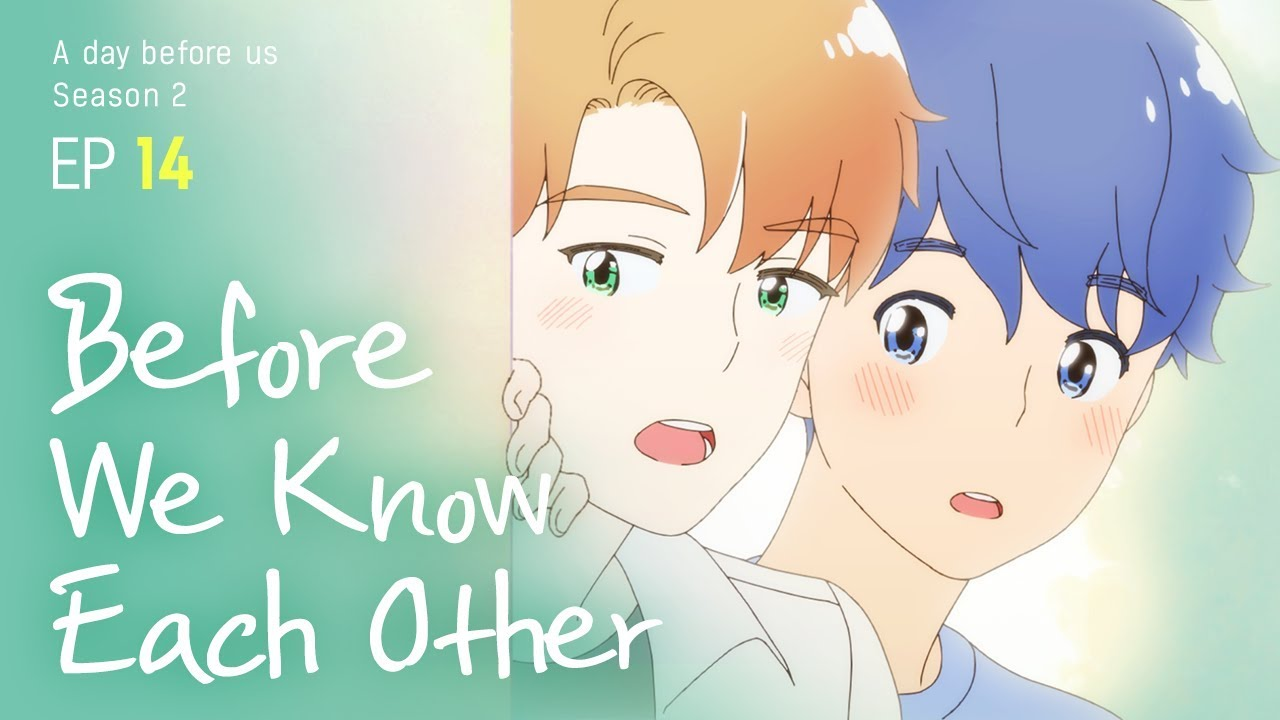 A Day Before Us 2 Ep 14 Before We Know Each Other Eng Jp
