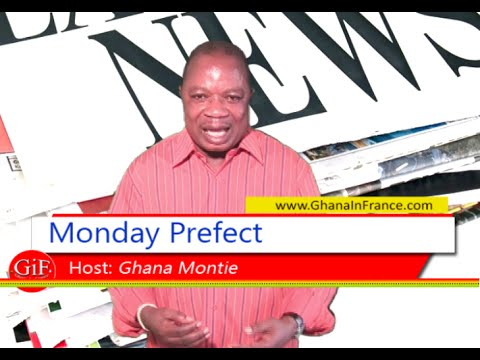 Monday prefect brings you the weekly  news update from Ghana