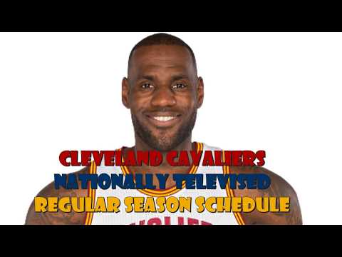 Cleveland Cavaliers 2017-2018 Nationally Televised Schedule