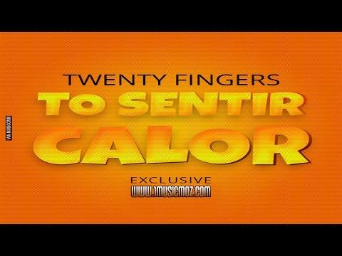 Twenty Fingers - To a Sentir Calor