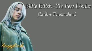 Billie eilish - six feet under (lirik dan terjemahan)