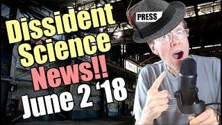Dissdient Science News - June 1, 2018