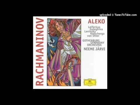 Sergei Rachmaninov : Aleko, selections from the opera in one act (1892)