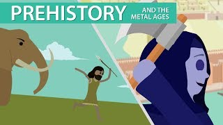 Prehistory and the Metal Ages