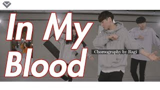Shawn Mendes - In My Blood | Dance Choreography Ragi | Choreography Class by LJ DANCE