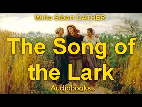 The Song of the Lark  by Willa Sibert...