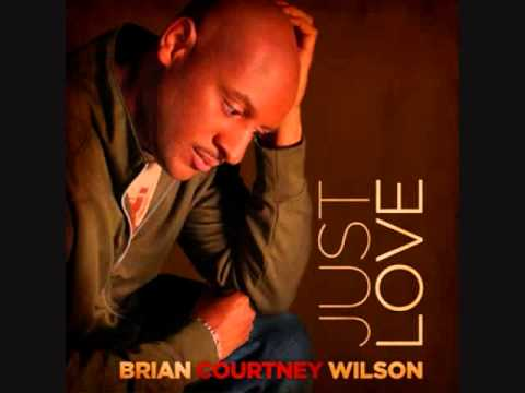 Brian Courtney Wilson - Just Love.wmv