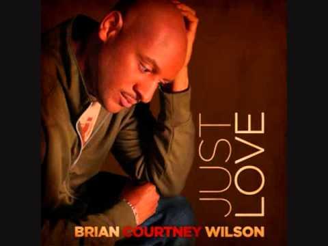 Brian Courtney Wilson - Just Love.wmv