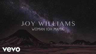 Joy Williams - Woman (Oh Mama) [Audio]
