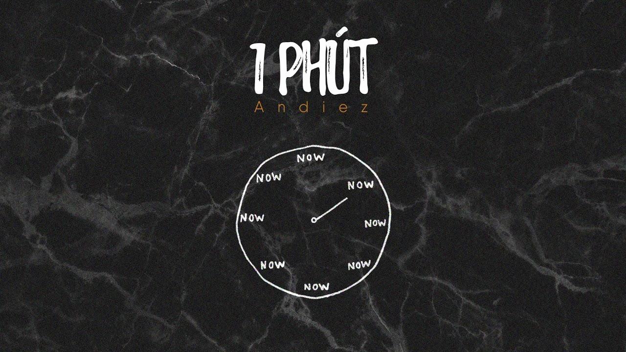 1 Phút - Andiez