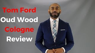 Tom Ford Oud Wood Cologne Review/Fragrance Review