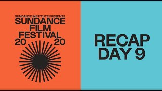Recap Day 9: 2020 Sundance Film Festival