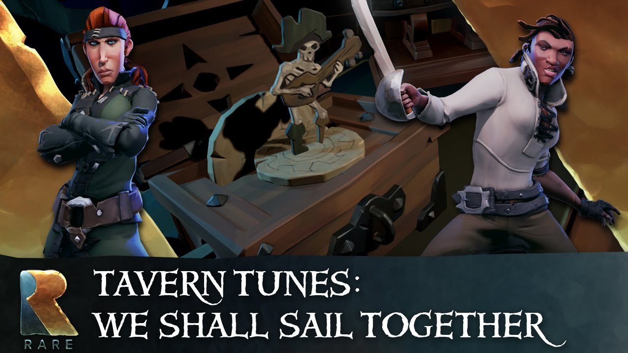 Sea of Thieves Tavern Tunes: We Shall Sail Together