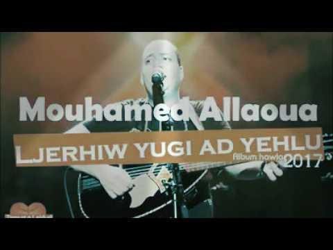 MOHAMED ALLAOUA - Ljerhiw Yugi ad Yehlu - 2017.