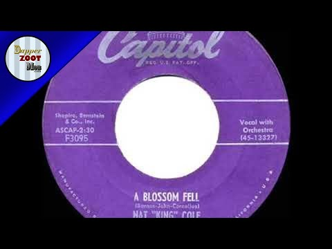 1955 HITS ARCHIVE  A Blossom Fell   Nat King Cole his original version