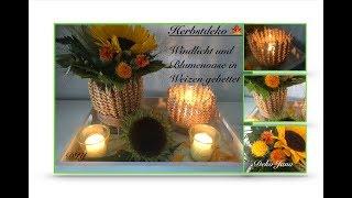DIY: Deko Idee, Windlicht und Vase in Weizen gebettet, Herbstdeko, Tischdeko / Deko Jana