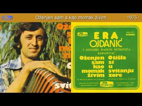 Andrija Ojdanic Era - Ozenjen sam a kao momak zivim - (Audio 1975)