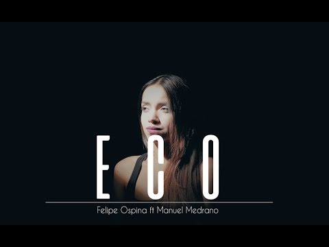 Eco by Felipe Ospina ft Manuel Medrano - Laura Naranjo ft Millán cover
