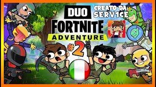 Duo FORTNITE Adventure (Parte 2) | SERV1CE - DOPPIAGGIO ITA