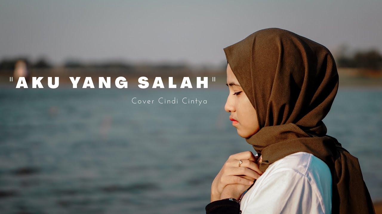 ELMATU - Aku Yang Salah Cover Cindi Cintya Dewi ( Cover Video Clip )